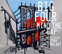 BIG FOUR featuring Tony MALABY : « Mind The Gap » -  voir en grand cette image