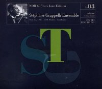 Stéphane GRAPPELLI Ensemble : « NDR 60 Years Jazz Edition n°3 – May 17, 1957 » -  voir en grand cette image