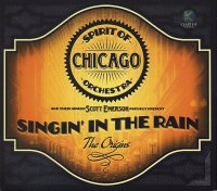 SPIRIT OF CHICAGO ORCHESTRA : « Singin' in the rain – The origins » -  voir en grand cette image