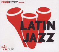 LATIN JAZZ : « Cristal Records presents… Latin Jazz » -  voir en grand cette image