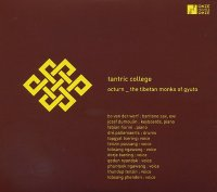 OCTURN & The Tibetan Monks of Gyoto : « Tantric College » -  voir en grand cette image