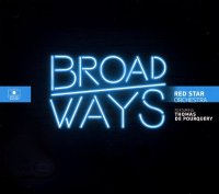 RED STAR ORCHESTRA featuring Thomas de POURQUERY : « BroadWays » -  voir en grand cette image