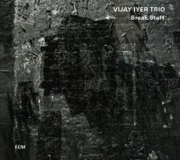 Vijay IYER Trio : « Break Stuff » -  voir en grand cette image