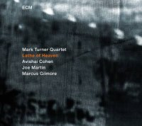 Mark TURNER Quartet : « Lathe Of Heaven » -  voir en grand cette image