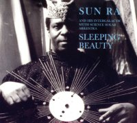 Sun Ra & His Intergalactic Myth Science Solar Arkestra : « Sleeping Beauty » -  voir en grand cette image