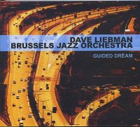 Dave Liebman - Brussels Jazz Orchestra : « Guided Dream » -  voir en grand cette image