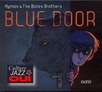 HYMAS & The BATES BROTHERS : « Blue Door » -  voir en grand cette image