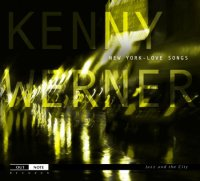Kenny WERNER : « New York – Love Songs » -  voir en grand cette image