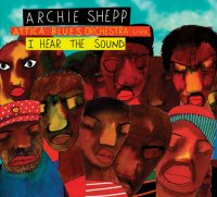 Archie SHEPP Attica Blues Orchestra Live : « I Hear The Sound » -  voir en grand cette image