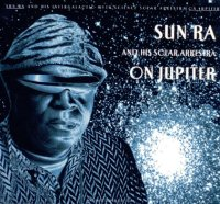 Sun Ra & His Solar Arkestra : « On Jupiter » -  voir en grand cette image