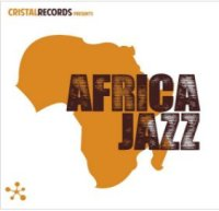 AFRICA JAZZ : « Cristal Records presents Africa Jazz » -  voir en grand cette image