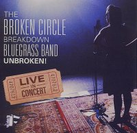 The BROKEN CIRCLE BREAKDOWN BLUEGRASS BAND : « Unbroken ! - Live in concert » -  voir en grand cette image