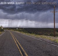 Julien MARGA Quartet : « Rain Never Surrenders » -  voir en grand cette image