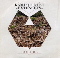 KAMI QUINTET « EXTENSION » : « Colors » -  voir en grand cette image