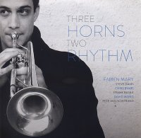 Fabien MARY : « Three Horns – Two Rhythm » -  voir en grand cette image