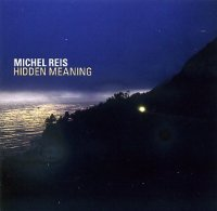 Michel REIS : « Hidden Meaning » -  voir en grand cette image