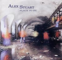 Alex STUART : « Place to be » -  voir en grand cette image