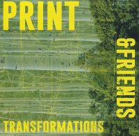 PRINT & Friends : « Transformations » -  voir en grand cette image