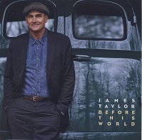 James TAYLOR : « Before This World » -  voir en grand cette image
