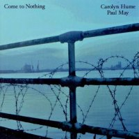 Carolyn Hume / Paul May : « Come to Nothing » -  voir en grand cette image
