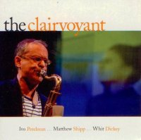 Ivo Perelman / Matthew Shipp / Whit Dickey : « The Clairvoyant » -  voir en grand cette image