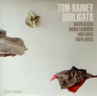 Tom Rainey : « Obbligato » -  voir en grand cette image