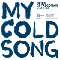 Pierre de Trégomain Quartet : « My Cold Song » -  voir en grand cette image