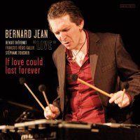 Bernard JEAN Quartet : « If Love Could Last Forever… » -  voir en grand cette image