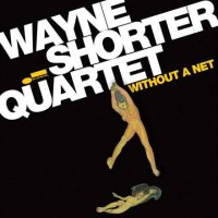 Wayne SHORTER Quartet : « Without a Net » -  voir en grand cette image