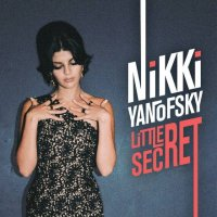 Nicky YANOFSKY : « Little Secret » -  voir en grand cette image